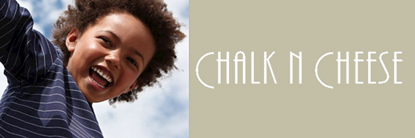 CHALK N CHEESE(チョークアンドチーズ)